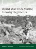 Rottman, Gordon L,World War II US Marine Infantry Regiments