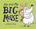 Long, Ethan,Me and My Big Mouse