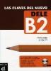 Conejo, Emilia,Las clavas del nuevo DELE. Nivel  B2. Lehrbuch + Audio-CD