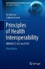 Tim Benson,   Grahame Grieve,Principles of Health Interoperability
