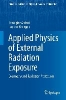 Rodolphe Antoni,   Laurent Bourgois,Applied Physics of External Radiation Exposure