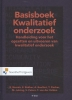 Ben  Baarda, Esther  Bakker, Annelien  Boullart, Mark  Julsing,Basisboek Kwalitatief Onderzoek