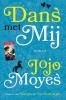 Jojo  Moyes,Dans met mij