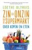 <b>Loethe  Olthuis</b>,Zin en onzin in de supermarkt