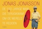 Jonas  Jonasson,De 100-jarige man die terugkwam om de wereld te redden