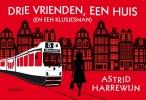 Astrid  Harrewijn,Drie vrienden, een huis (en een klusjesman)