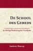 <b>Andrew  Murray</b>,De School des Gebeds