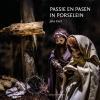 <b>Joke  Kant</b>,Passie en Pasen in Porselein