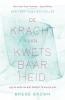 <b>Bren&eacute;  Brown</b>,De kracht van kwetsbaarheid
