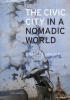 Charles  Landry ,The Civic City in a Nomadic World