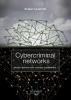 <b>E.R.  Leukfeldt</b>,Cybercriminal Networks