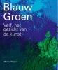 <b>Monica  Rotgans</b>,Blauw Groen - Verf. het gezicht van de kunst