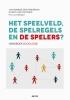 Geert Van Hootegem Vranken  Jan  Erik  Henderickx,Het speelveld, de spelregels en de spelers