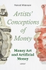 <b>Reinold  Widemann</b>,Artists Conceptions of Money