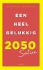<b>Boudewijn van Houten</b>,Een heel gelukkig 2050