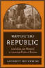 Hutchison, Anthony Writing the Republic - Liberalism and Morality in American Political Fiction