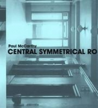 Iles, Chrissie Paul McCarthy - Cantral Symmetrical Rotation Movement: Three Installations, Two Films
