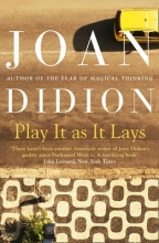 Didion, Joan Play it as it Lays