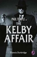 Francis Durbridge Paul Temple and the Kelby Affair