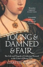 Gareth Russell Young and Damned and Fair