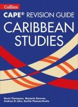 Kevin Thompson,   Marjorie Downer,   Andrea St John,   Eartha Thomas-Hunte CAPE Caribbean Studies Revision Guide