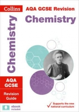 Collins GCSE Grade 9-1 GCSE Chemistry AQA Revision Guide (with free flashcard download)