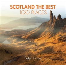 Irvine, Peter Scotland the Best 100 Places