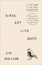 Maclear, Kyo Birds Art Life Death