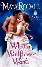Rodale, Maya What a Wallflower Wants