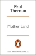 Theroux, Paul Mother Land