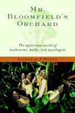 Nicholas P. (Department of Botany, Miami University, Oxford, Ohio) Money Mr. Bloomfield`s Orchard