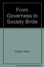 Dickson, Helen From Governess to Society Bride