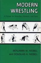 Benjamin W. Niebel,   Douglas A. Niebel Modern Wrestling