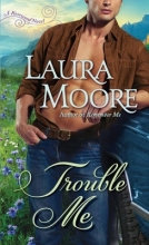 Moore, Laura Trouble Me