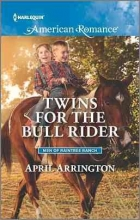 Arrington, April Twins for the Bull Rider