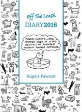 Fawcett, Rupert Off the Leash Diary 2016