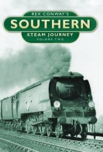 Rex Conway Rex Conway`s Southern Steam Journey: Volume Two