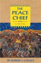Conley, Robert J. The Peace Chief