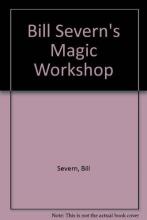 Bill Severn Bill Severn`s Magic Workshop