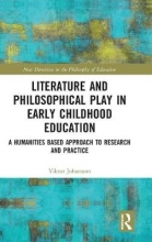 Viktor (OErebro University) Johansson Literature and Philosophical Play in Early Childhood Education