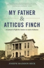Beck, Joseph Madison My Father and Atticus Finch