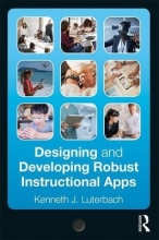 Kenneth J. Luterbach Designing and Developing Robust Instructional Apps
