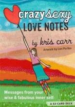 Kris Carr Crazy Sexy Love Notes