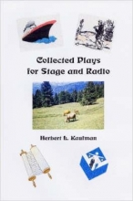 Kaufman, Herbert Collected Plays for Stage and Radio