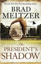 Meltzer, Brad The President`s Shadow