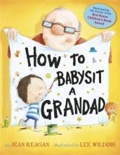 Reagan, Jean How to Babysit a Grandad