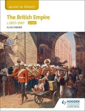 Access to History The British Empire, c1857-1967 for AQA