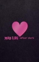 MAD LIBS Mad Libs After Dark