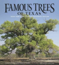 Riley, Gretchen,   Smith, Peter D. Famous Trees of Texas