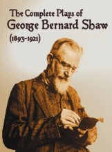 Shaw, George Bernard The Complete Plays of George Bernard Shaw (1893-1921), 34 Complete and Unabridged Plays Including